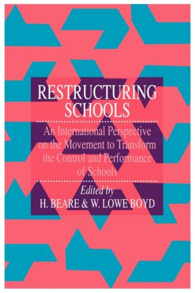 Restructuring Schools: An International Perspective On The Movement To Transform The Control And performance of schools, 1st Edition (Paperback) book cover
