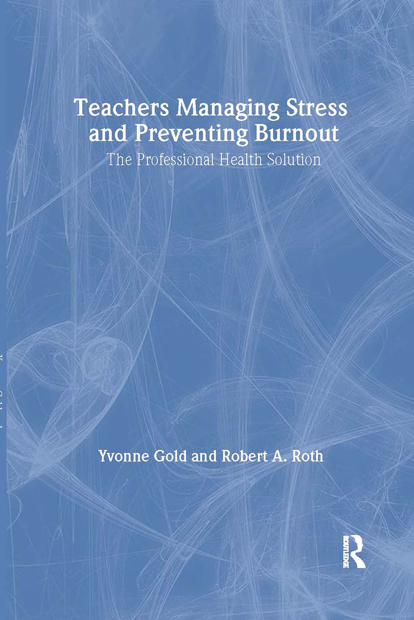 Teachers Managing Stress & Preventing Burnout: 1st Edition (Paperback) book cover