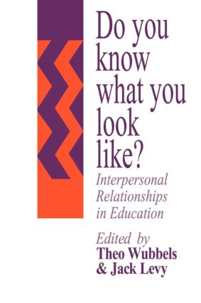 Do You Know What You Look Like?: Interpersonal Relationships In Education, 1st Edition (Paperback) book cover
