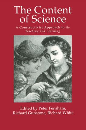 The Content Of Science: A Constructivist Approach To Its Teaching And learning: 1st Edition (Paperback) book cover