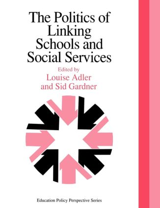 The Politics Of Linking Schools And Social Services: The 1993 Yearbook Of The Politics Of Education Association, 1st Edition (e-Book) book cover
