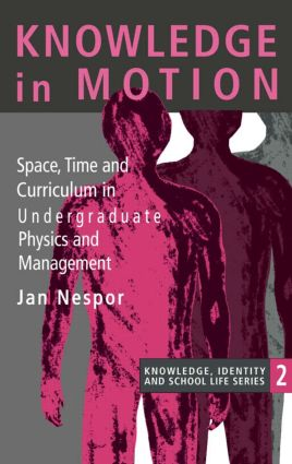 Knowledge In Motion: Space, Time And Curriculum In Undergraduate Physics And Management (Paperback) book cover