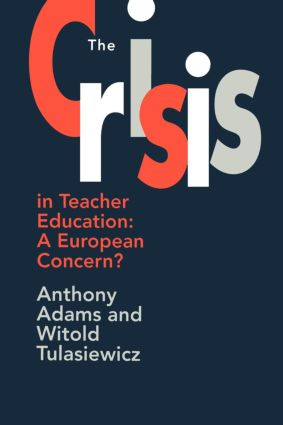The The Crisis In Teacher Education: A European Concern?, 1st Edition (Paperback) book cover