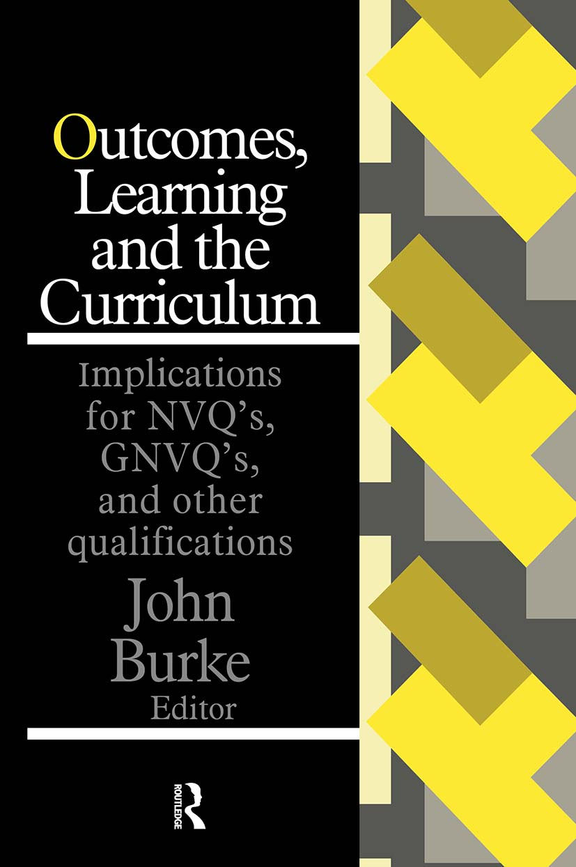 Outcomes, Learning And The Curriculum: Implications For Nvqs, Gnvqs And Other Qualifications, 1st Edition (Paperback) book cover