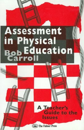 Assessment in Physical Education: A Teacher's Guide to the Issues, 1st Edition (Paperback) book cover