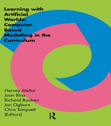 Learning Within Artificial Worlds: Computer Based Modelling In The Curriculum, 1st Edition (Paperback) book cover