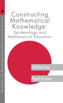 Constructing Mathematical Know: 1st Edition (Paperback) book cover