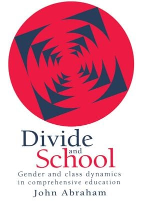 Divide And School: Gender And Class Dynamics In Comprehensive Education (Paperback) book cover