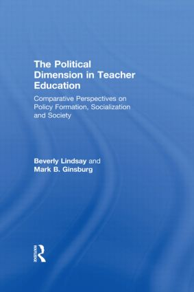 The Political Dimension In Teacher Education: Comparative Perspectives On Policy Formation, Socialization And Society, 1st Edition (Paperback) book cover