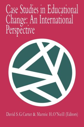 Case Studies In Educational Change: An International Perspective, 1st Edition (Paperback) book cover