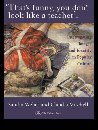That's Funny You Don't Look Like A Teacher!: Interrogating Images, Identity, And Popular Culture (Paperback) book cover