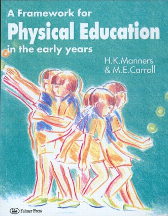 A Framework for Physical Education in the Early Years: 1st Edition (Paperback) book cover
