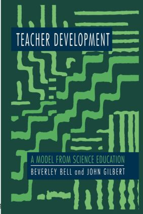 Teacher Development: A Model From Science Education, 1st Edition (Paperback) book cover