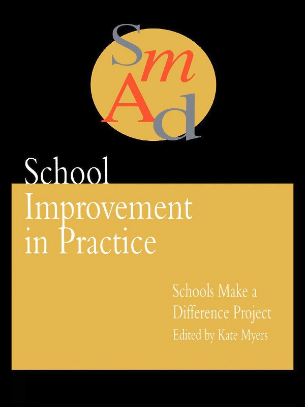 School Improvement In Practice: Schools Make A Difference - A Case Study Approach, 1st Edition (Paperback) book cover
