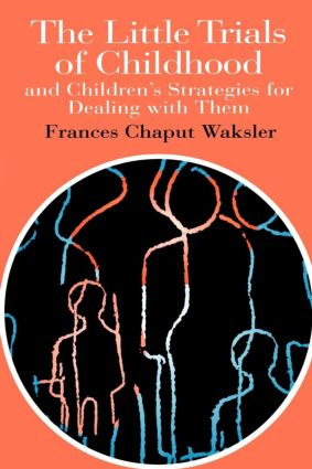 The Little Trials Of Childhood: And Children's Strategies For Dealing With Them (Paperback) book cover