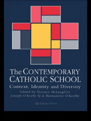 The Contemporary Catholic School: Context, Identity And Diversity, 1st Edition (Paperback) book cover