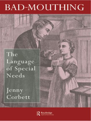 Bad Mouthing: The Language Of Special Needs, 1st Edition (Paperback) book cover