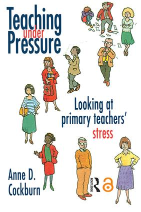 Teaching Under Pressure: Looking At Primary Teachers' Stress, 1st Edition (Paperback) book cover