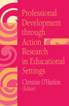 Professional Development Through Action Research: International Educational Perspectives, 1st Edition (e-Book) book cover