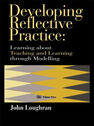 Developing Reflective Practice: Learning About Teaching And Learning Through Modelling, 1st Edition (Hardback) book cover