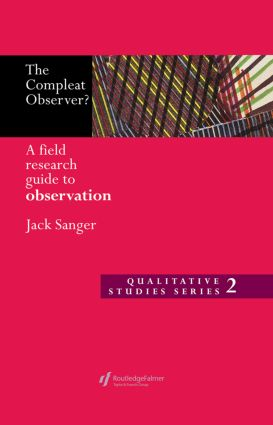The Compleat Observer?: A Field Research Guide to Observation, 1st Edition (Hardback) book cover