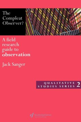 The Compleat Observer?: A Field Research Guide to Observation, 1st Edition (Paperback) book cover