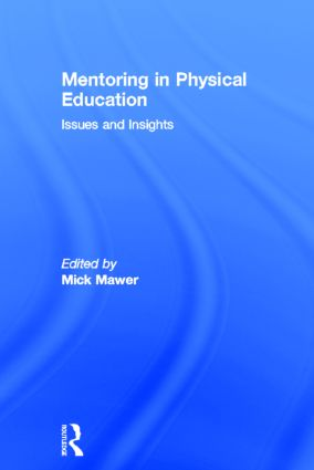 Mentoring in Physical Education: Issues and Insights, 1st Edition (Hardback) book cover