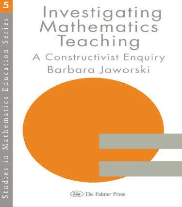 Investigating Mathematics Teaching: A Constructivist Enquiry, 1st Edition (Paperback) book cover