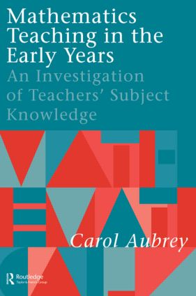 Mathematics Teaching in the Early Years: An Investigation of Teachers' Subject Knowledge, 1st Edition (Paperback) book cover