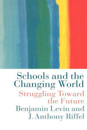 Schools and the Changing World: 1st Edition (e-Book) book cover