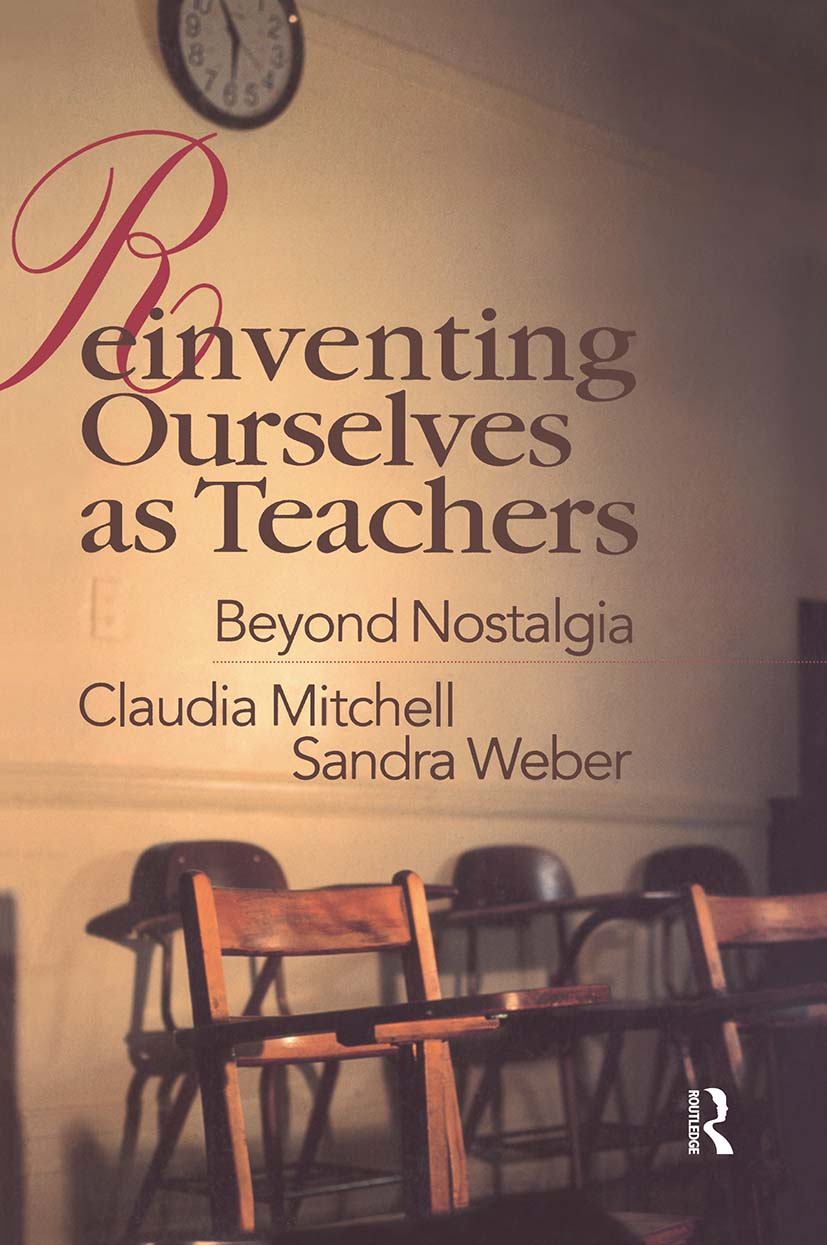 Reinventing Ourselves as Teachers: Beyond Nostalgia, 1st Edition (Paperback) book cover