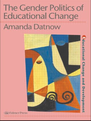 The Gender Politics Of Educational Change: 1st Edition (Paperback) book cover