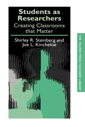 Students as Researchers: Creating Classrooms that Matter book cover