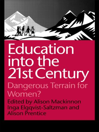 Education into the 21st Century: Dangerous Terrain For Women?, 1st Edition (Paperback) book cover