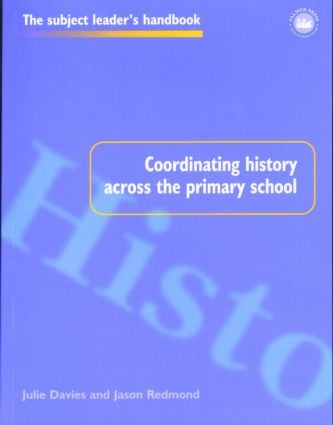 Coordinating History Across the Primary School book cover