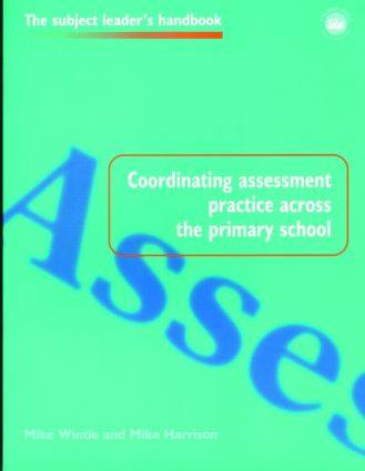 Coordinating Assessment Practice Across the Primary School book cover