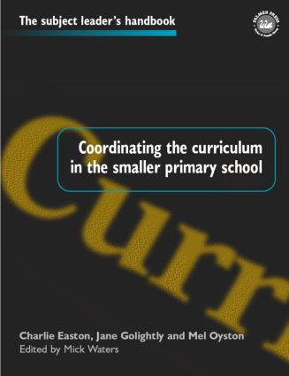 Coordinating the Curriculum in the Smaller Primary School book cover