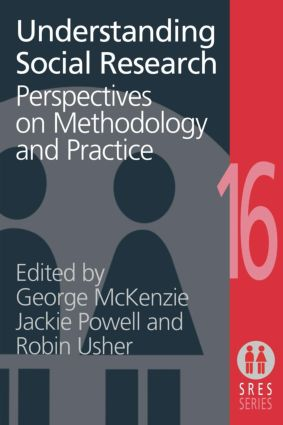 Understanding Social Research: Perspectives on Methodology and Practice, 1st Edition (Paperback) book cover