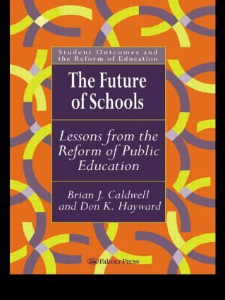 The Future Of Schools: Lessons From The Reform Of Public Education, 1st Edition (Paperback) book cover