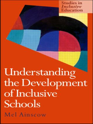 Understanding the Development of Inclusive Schools: 1st Edition (Paperback) book cover