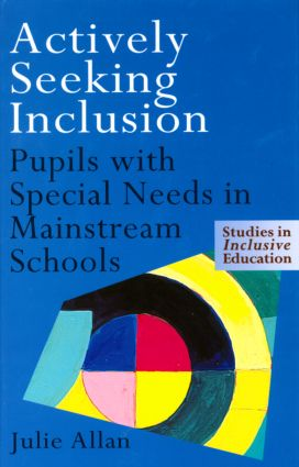 Actively Seeking Inclusion: Pupils with Special Needs in Mainstream Schools, 1st Edition (Paperback) book cover