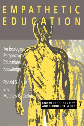 Empathetic Education: An Ecological Perspective on Educational Knowledge, 1st Edition (Paperback) book cover