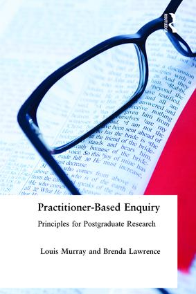 Practitioner-Based Enquiry: Principles and Practices for Postgraduate Research, 1st Edition (Paperback) book cover