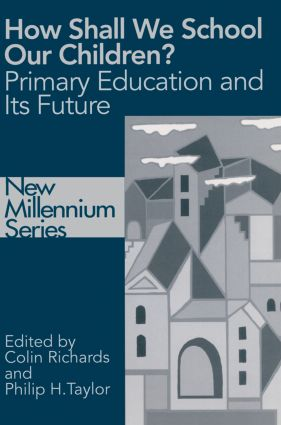 How Shall We School Our Children?: The Future of Primary Education (Paperback) book cover