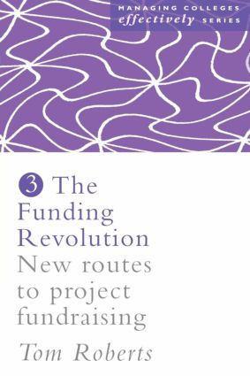 The Funding Revolution: New Routes to Project Fundraising, 1st Edition (Paperback) book cover