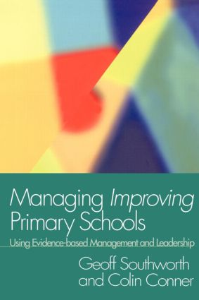 Managing Improving Primary Schools: Using Evidence-based Management, 1st Edition (Paperback) book cover