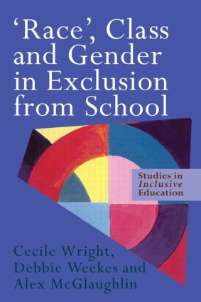 'Race', Class and Gender in Exclusion From School (Paperback) book cover
