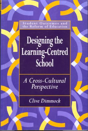 Designing the Learning-centred School: A Cross-cultural Perspective (Paperback) book cover