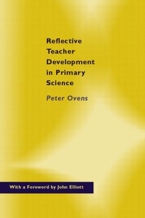Reflective Teacher Development in Primary Science: 1st Edition (Paperback) book cover