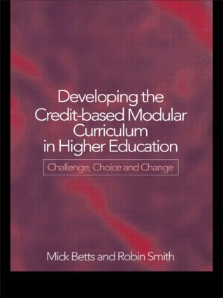 Developing the Credit-Based Modular Curriculum in Higher Education: Challenge, Choice and Change, 1st Edition (Paperback) book cover